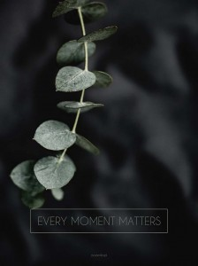Plakat Every moment matters