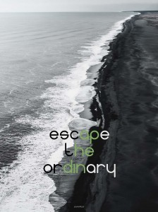 Plakat Escape the ordinary