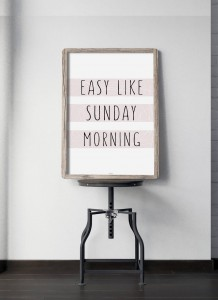 Plakat Easy like sunday morning