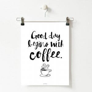 Plakat kawowy: Good day begins with coffee