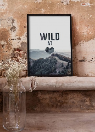 Plakat Wild at heart w lofcie
